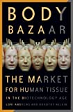 img - for Body Bazaar: The Market for Human Tissue in the Biotechnology Age book / textbook / text book