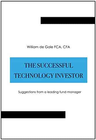 The Successful Technology Investor: Suggestions from a leading fund manager