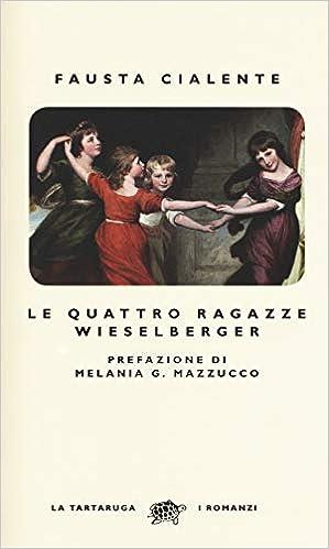 Fausta Cialente - Le quattro ragazze Wieselberger (2018)