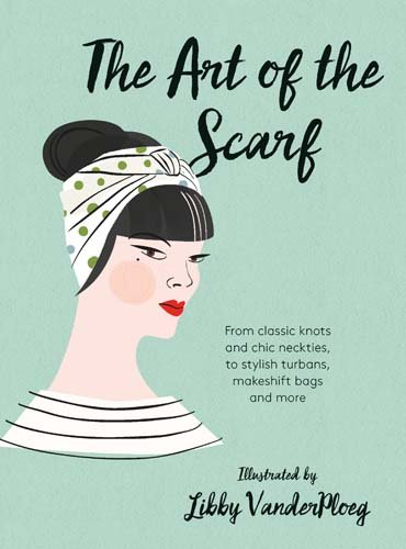 Knot Turban Usa (The Art of the Scarf: From Classic Knots and Chic Neckties, to Stylish Turbans, Makeshift Bags, and More)