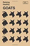 Raising Healthy Goats under Primitive Conditions, Robert A. Venderhoof, 1886532044