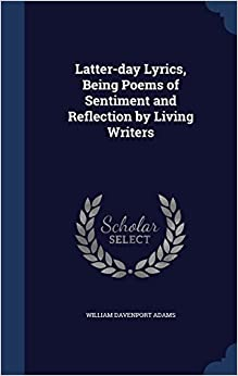 Book Latter-Day Lyrics, Being Poems of Sentiment and Reflection by Living Writers