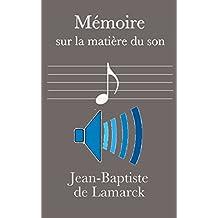 Mémoire sur la matière du son (French Edition)