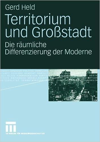 Territorium und Gro????stadt: Die r????umliche Differenzierung der Moderne (German Edition) by Gerd Held (2005-01-01)