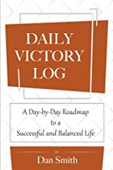 Daily Victory Log: A Day-by-Day Roadmap to a Successful and Balanced Life Paperback
