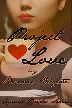 Project Love (Cascade Brides Series Book 3) by [Blythe, Bonnie]