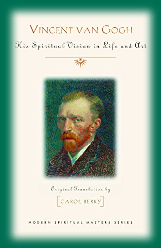 Vincent Van Gogh: His Clerical Vision in Life and Art (Modern Spiritual Masters Series)
