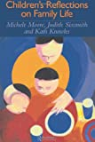 Children's Reflections on Family Life, Michele Moore and Kathleen Knowles, 0750705736
