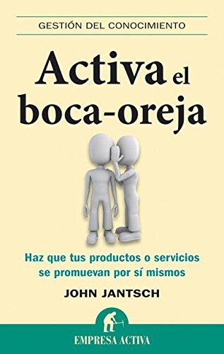 Activa el boca oreja (Gestión del conocimiento) (Spanish Edition)