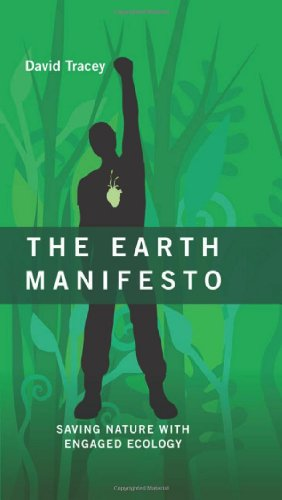 The Earth Manifesto: Saving Nature with Engaged Ecology (An RMB Manifesto)