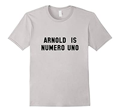 Arnold Is Numero Uno Bodybuilding Shirt