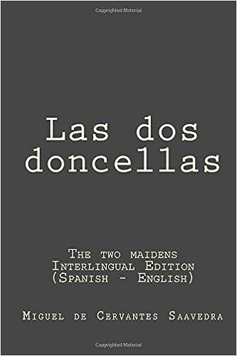 Descargas de audio de libros gratis en línea Las dos doncellas: Las dos doncellas (The two maidens): Interlingual Edition (Spanish - English) in Spanish PDF RTF DJVU 1514132591