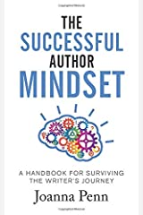 The Successful Author Mindset: A Handbook for Surviving the Writer's Journey (Books for Writers) Paperback