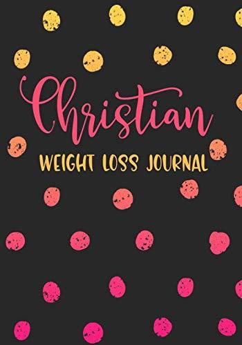 Christian Weight Loss Journal: Diet & Fitness Tracker (Writing A 30 60 90 Day Plan)