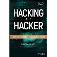 Hacking the Hacker: Learn From the Experts Who Take Down Hackers