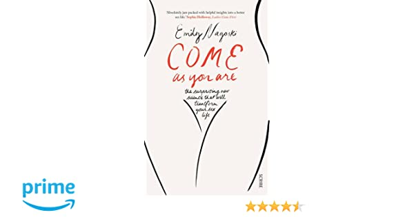 Come as You Are: the bestselling guide to the new science ...