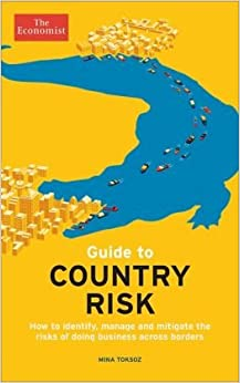 How to identify, manage and mitigate the risks of doing business across borders Guide to Country Risk