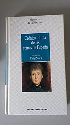 Crónica íntima de las reinas de España: Amazon.es: Vidal Sales: Libros