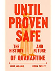 Until Proven Safe: The History and Future of Quarantine