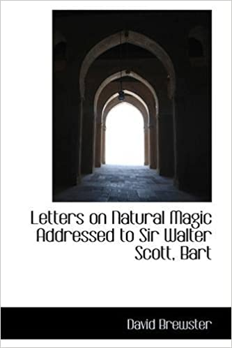 Letters on Natural Magic Addressed to Sir Walter Scott, Bart.