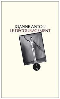 Le Découragement par Joanne Anton