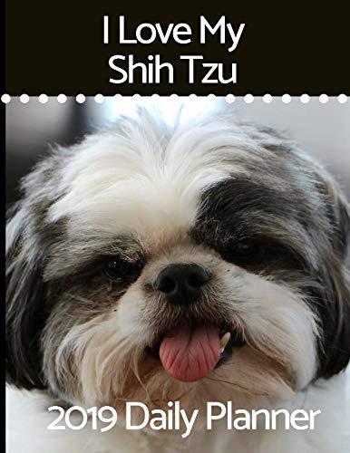 I-Love-My-Shih-Tzu-2019-Daily-Planner-I-Love-My-Dog-Daily-Planner
