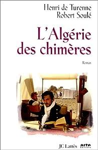 L'Algérie des chimères par Henri de Turenne
