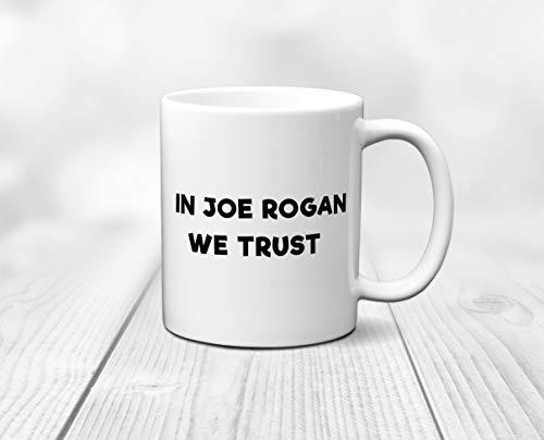 Mug Creatory - Joe Rogan Mug, Joe Rogan Gift, In Joe Rogan We Trust, Joe Rogan Podcast, Gift For Him, Coffee Mug 11oZ (Best Joe Rogan Podcasts)