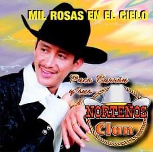 Sus Nortenos Clan Barron - Mil Rosas En El Cielo - Amazon.com Music