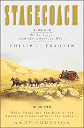 Stagecoach: Book One, Wells Fargo and the American West; Book Two, Wells Fargo and the Rise of the American Financial Services Industry