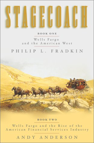 Stagecoach  Book One  Wells Fargo And The American West  Book Two  Wells Fargo And The Rise Of The American Financial Services Industry