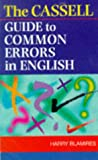 Cassell Guide to Common Errors in English, Harry Blamires, 0304349410