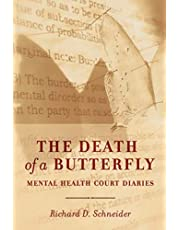 The Death of a Butterfly: Mental Health Court Diaries