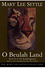 O Beulah Land (Mary Lee Settle Collection) Paperback