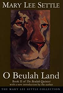 O Beulah Land: Book II of the Beulah Quintet (Beulah Quintet/Mary Lee Settle)