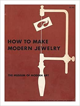 How to make modern jewelry / by Charles J. Martin in collaboration with Victor DAmico