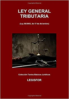 Ley General Tributaria: 4.ª Edición (septiembre 2018). Colección Textos Básicos Jurídicos por Legisfor epub
