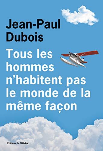 Tous Les Hommes N Habitent Pas Le Monde De La Meme Facon French Edition