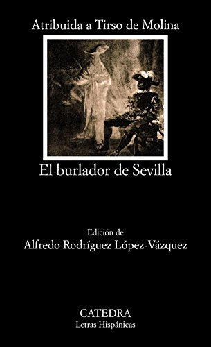 El burlador de Sevilla o El convidado de piedra (Spanish Edition)