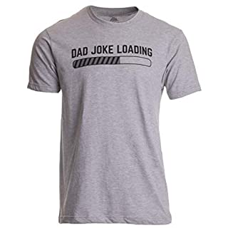 Dad Joke Loading | Funny Father Grandpa Daddy Father's Day Bad Pun Humor T-Shirt-(Adult,XL) Grey