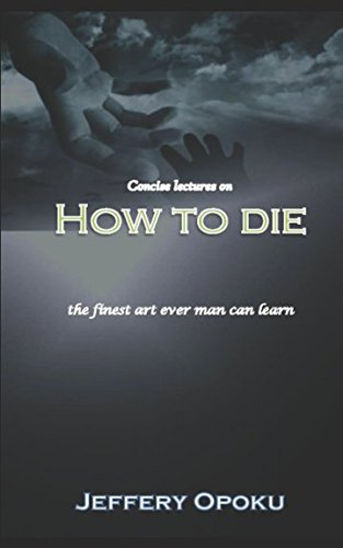 Concise Lectures on How to Die: the finest art ever man can learn ebook