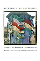 Antinomies of Art and Culture: Modernity, Postmodernity, Contemporaneity (e-Duke books scholarly collection.)