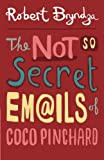 The Not So Secret Emails of Coco Pinchard, Robert Bryndza, 1490380922
