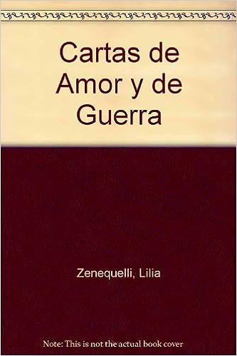 Cartas de Amor y de Guerra (Spanish Edition): Lilia ...
