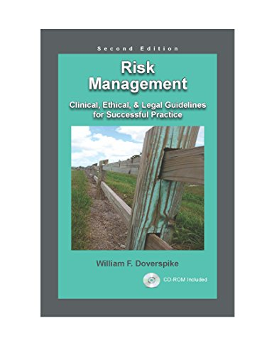 Risk Management: Clinical, Ethical, & Legal Guidelines for Successful Practice 2nd Ed.