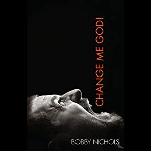 Change Me God! Audiobook