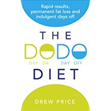 The DODO Diet: Rapid results, permanent fat loss and indulgent days off