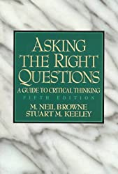 Asking the Right Questions: A Guide to Critical Thinking (5th Edition)