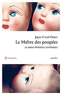 Le maître des poupées, Oates, Joyce Carol