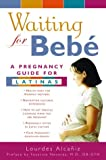 img - for Waiting for Bebe: A Pregnancy Guide for Latinas book / textbook / text book